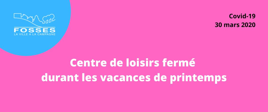 clsh_ferme_vacances_printemps_2020_actu.png